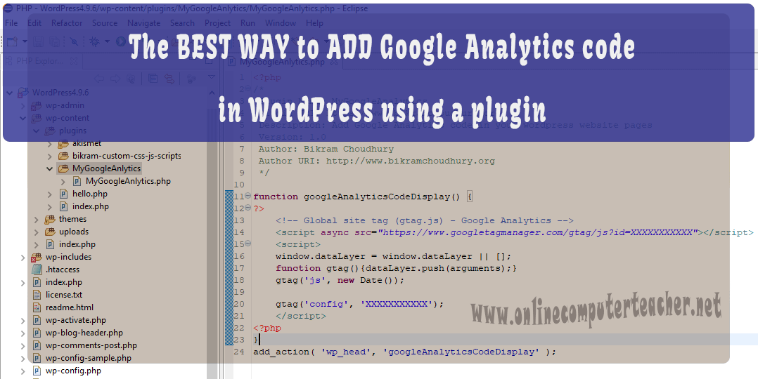 The best way to add Google Analytics code to entire WordPress website is using a Plugin